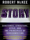 Story (eBook): Style, Structure, Substance, and the Principles of Screenwriting